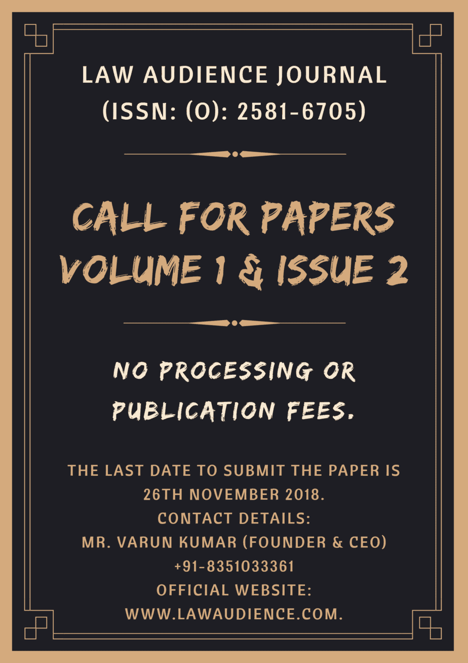 |LAW AUDIENCE JOURNAL ISSN (O): 2581-6705: CALL FOR PAPERS: VOLUME 1 & ISSUE 2: DECEMBER 2018|[NO PUBLICATION FEE]