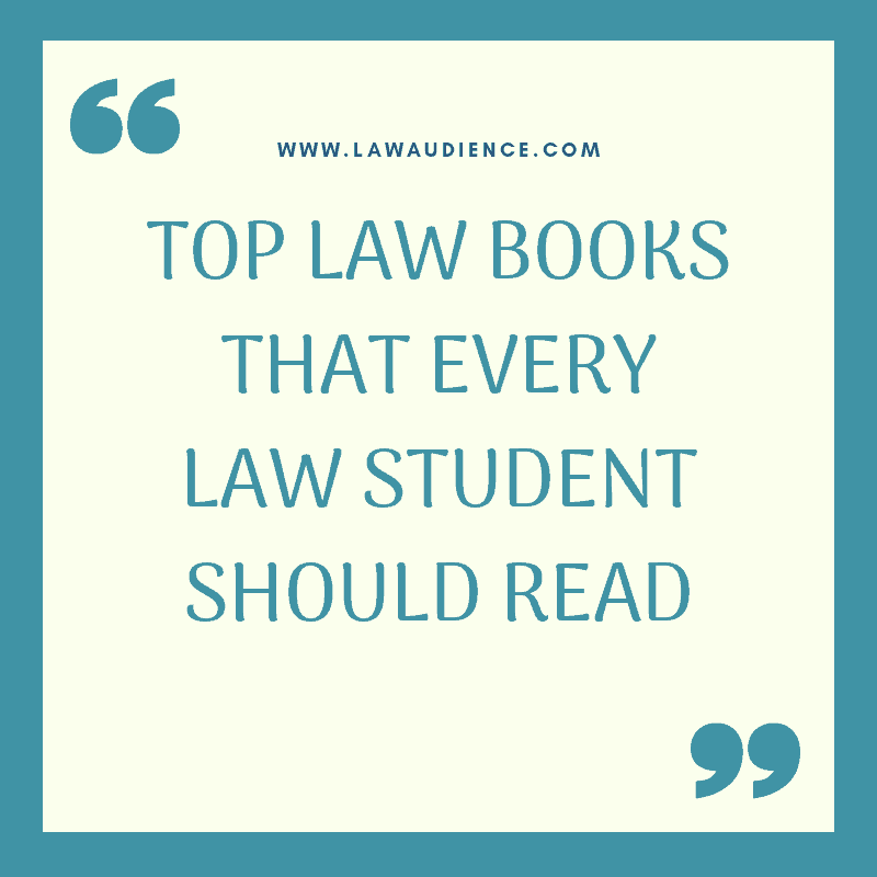 TOP LAW BOOKS THAT EVERY LAW STUDENT SHOULD READ