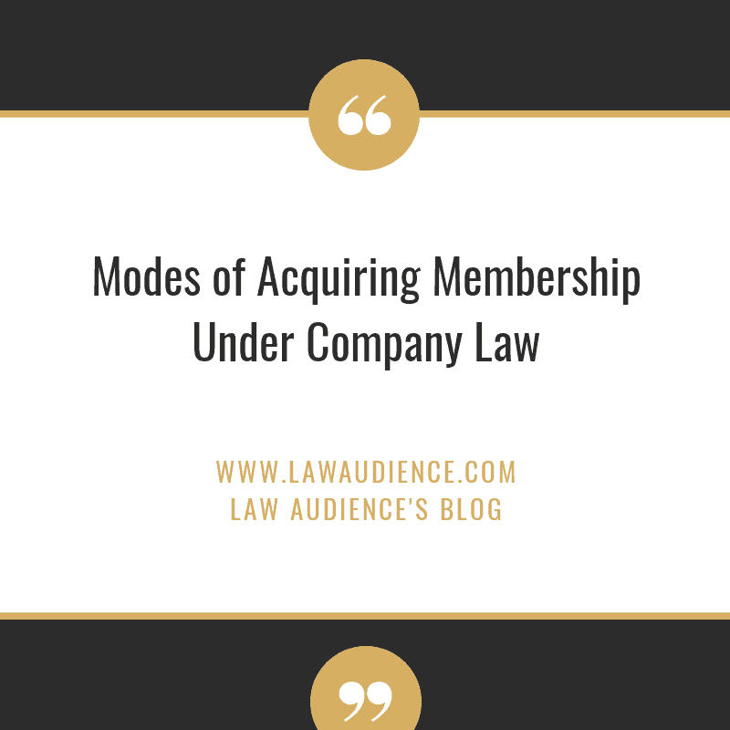 MODES OF ACQUIRING MEMBERSHIP UNDER COMPANY LAW