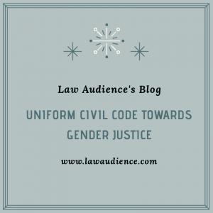 UNIFORM CIVIL CODE TOWARDS GENDER JUSTICE