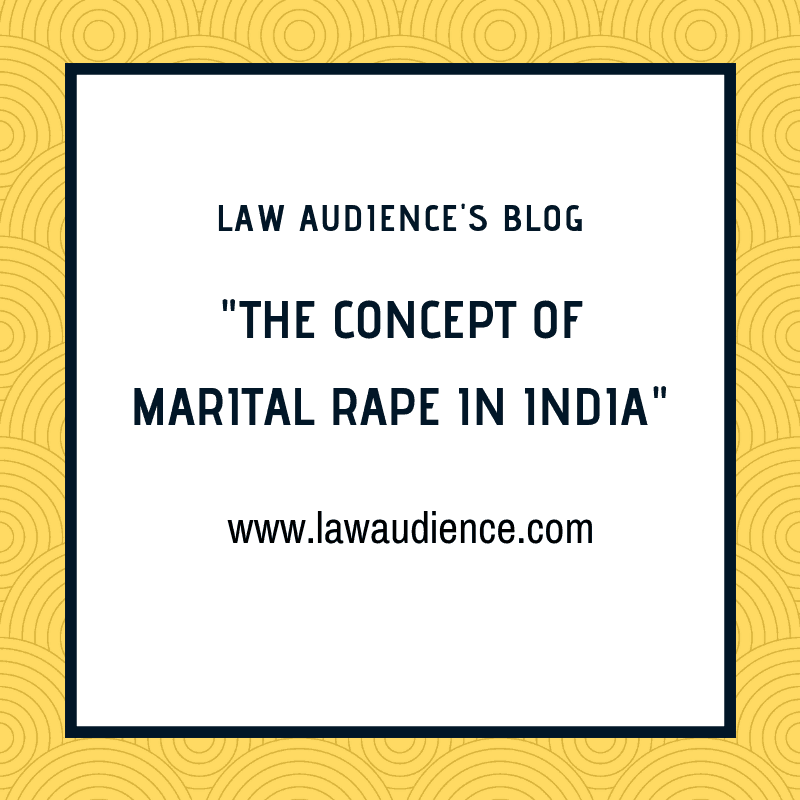 THE CONCEPT OF MARITAL RAPE IN INDIA.