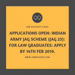 APPLICATIONS OPEN: INDIAN ARMY JAG SCHEME (JAG 23): FOR LAW GRADUATES: APPLY BY 14TH FEB 2019.