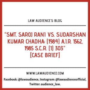 SMT. SAROJ RANI VS. SUDARSHAN KUMAR CHADHA [CASE BRIEF]