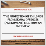 THE PROTECTION OF CHILDREN FROM SEXUAL OFFENCES (AMENDMENT) BILL, 2019: AN OVERVIEW