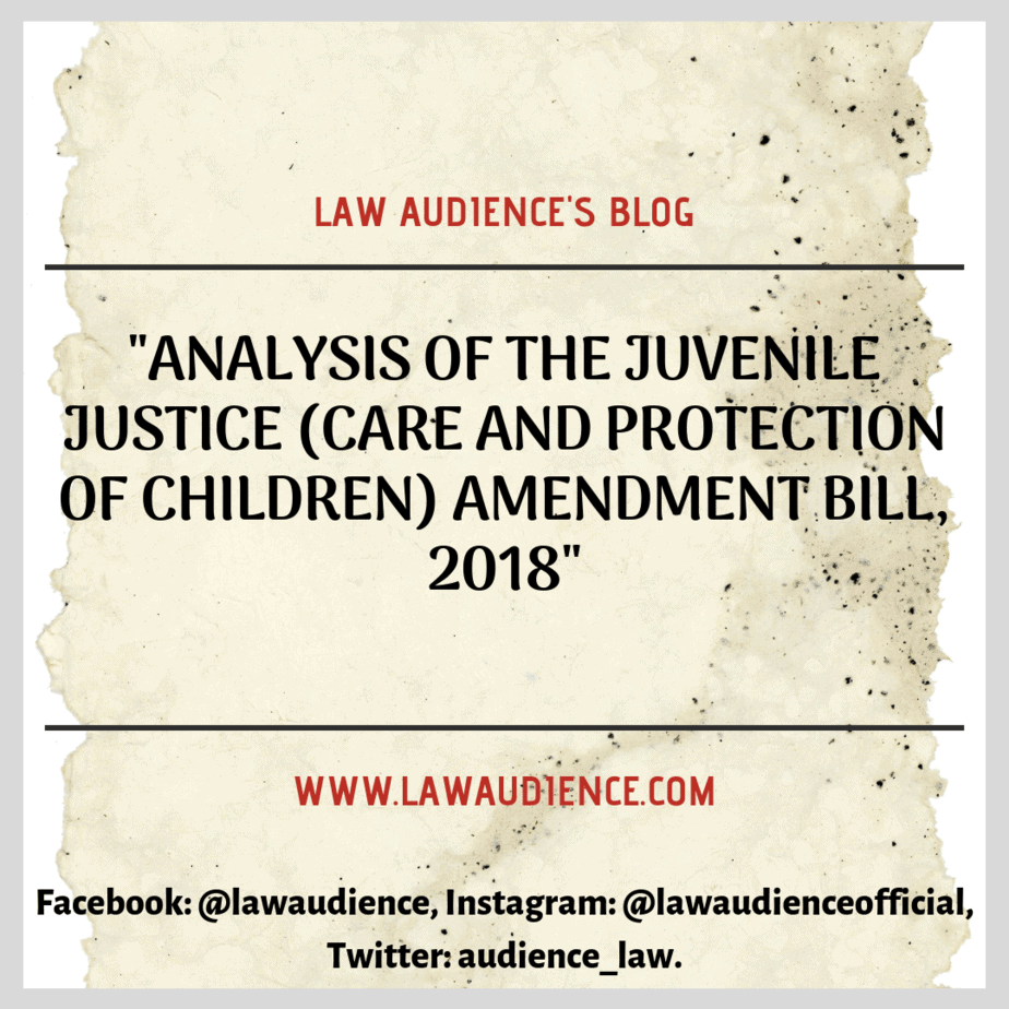 ANALYSIS OF THE JUVENILE JUSTICE (CARE AND PROTECTION OF CHILDREN) AMENDMENT BILL, 2018.
