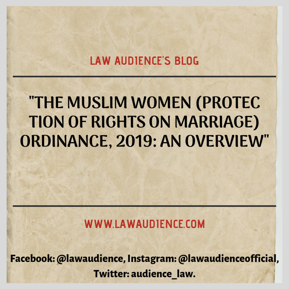 THE MUSLIM WOMEN (PROTECTION OF RIGHTS ON MARRIAGE) ORDINANCE, 2019: AN OVERVIEW
