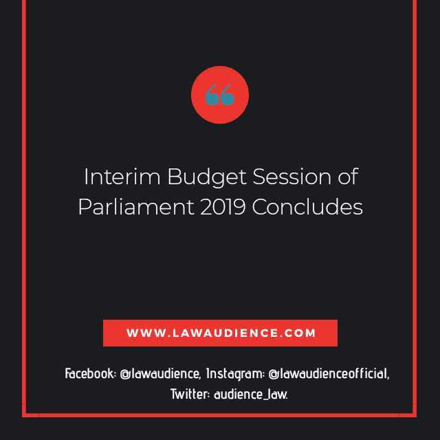 INTERIM BUDGET SESSION OF PARLIAMENT 2019 CONCLUDES