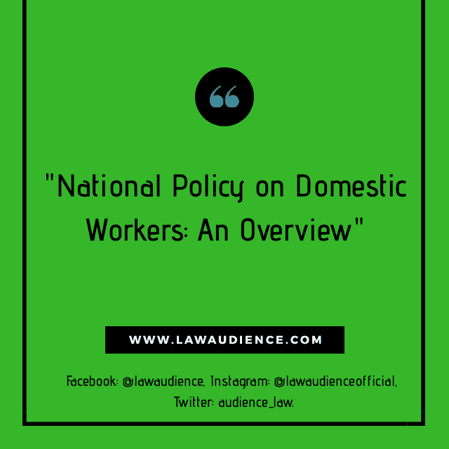 NATIONAL POLICY ON DOMESTIC WORKERS: AN OVERVIEW