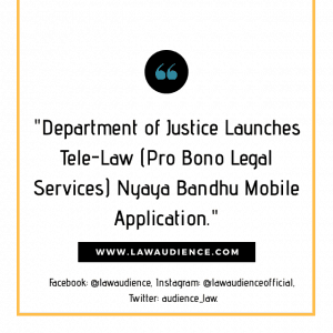 Department of Justice Launches Tele-Law (Pro Bono Legal Services) Nyaya Bandhu Mobile Application
