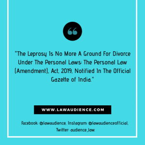 The Leprosy Is No More A Ground For Divorce Under The Personal Laws: The Personal Law (Amendment) Act, 2019, Notified In The Official Gazette of India.