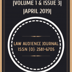 |LAW AUDIENCE JOURNAL ISSN (O): 2581-6705: CALL FOR PAPERS: VOLUME 1 & ISSUE 3: APRIL 2019|[NO PUBLICATION FEE]