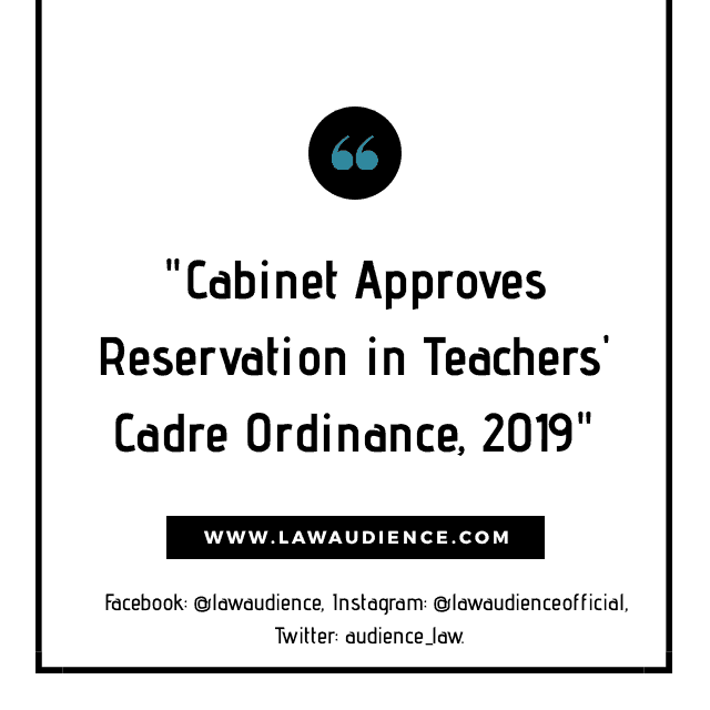Cabinet Approves Reservation in Teachers' Cadre Ordinance, 2019