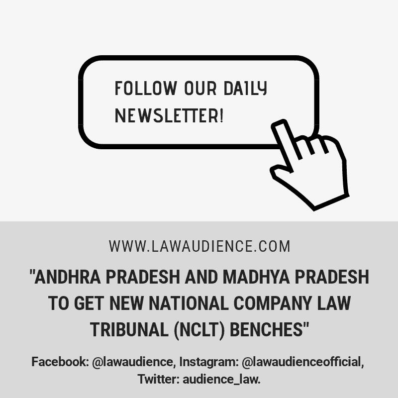 Andhra Pradesh And Madhya Pradesh To Get New NCLT Benches