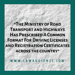 Common Format Prescribed for Driving Licenses and Registration Certificates Across the Country