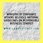 Ministry of Corporate Affairs Releases National Guidelines on Responsible Business Conduct