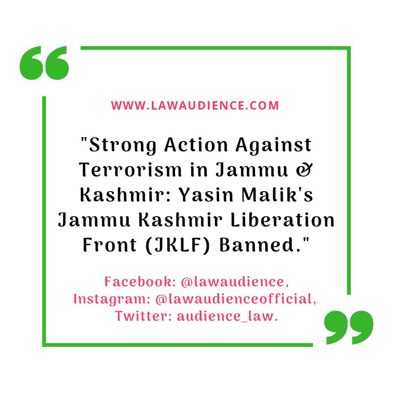 Strong Action Against Terrorism In Jammu & Kashmir: Yasin Malik's Jammu Kashmir Liberation Front (JKLF) Banned