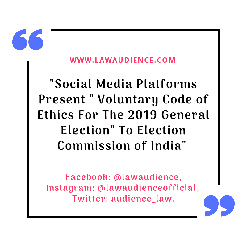"Social Media Platforms Present ""Voluntary Code of Ethics For The 2019 General Election"" To Election Commission Of India"