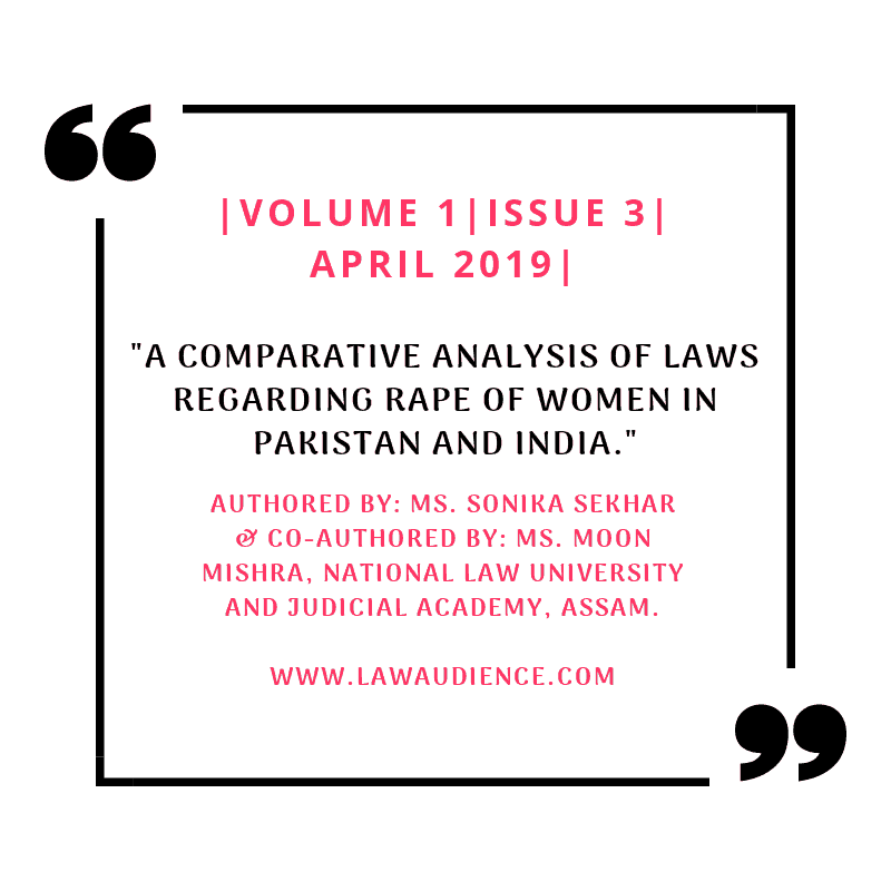 A COMPARATIVE ANALYSIS OF LAWS REGARDING RAPE OF WOMEN IN PAKISTAN AND INDIA