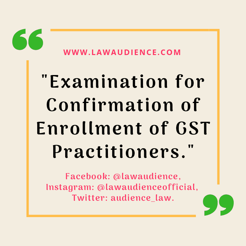 Examination for Confirmation of Enrollment of GST Practitioners